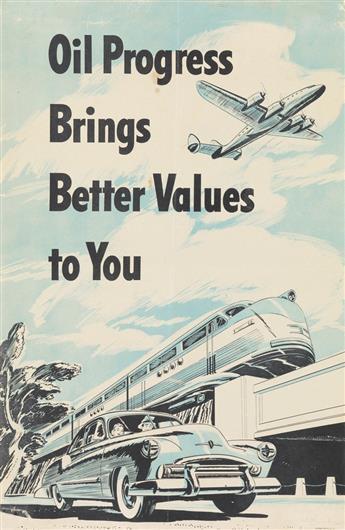 DESIGNER UNKNOWN. OIL PROGRESS BRINGS BETTER VALUES TO YOU. Circa 1950s. 20x13 inches, 50x33 cm.