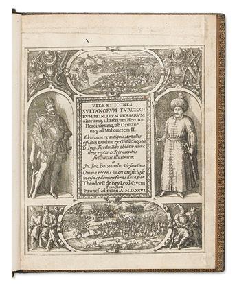 BOISSARD, JEAN-JACQUES. Vitae et icones Sultanorum Turcicorum, principum Persarum [et al.].  1596