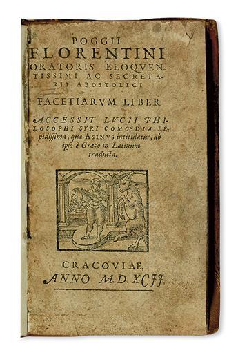 BRACCIOLINI, POGGIO; and LUCIAN of Samosata. Facetiarum liber. Accessit Lucii . . . comoedia . . . quae Asinus intitulantur.  1592