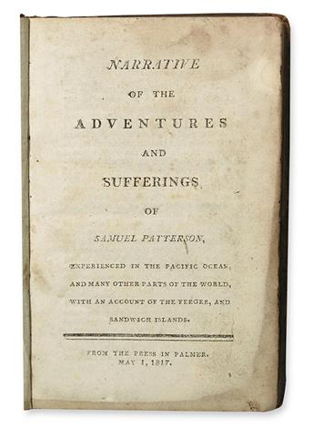 PATTERSON, SAMUEL. Narrative of the Adventures and Sufferings of Samuel Patterson, experienced in the Pacific Ocean.  1817