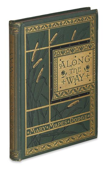 (CHILDRENS LITERATURE.) DODGE, MARY MAPES. Along the Way.