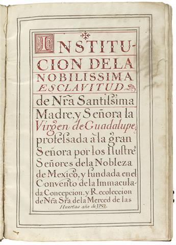 (MEXICAN MANUSCRIPTS.) Libro de la Nobilissima Esclavitud de Nra Señora de Guadalupe.