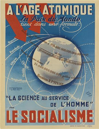 ANRI UBAIR (DATES UNKNOWN). LE SOCIALISME / A LAGE ATOMIQUE. 1946. 31x23 inches, 80x59 cm. Schuster, Paris.