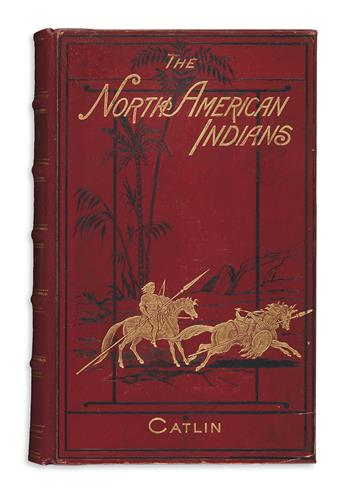(AMERICAN INDIANS.) Catlin, George. Illustrations of the Manners, Customs, & Condition of the North American Indians.