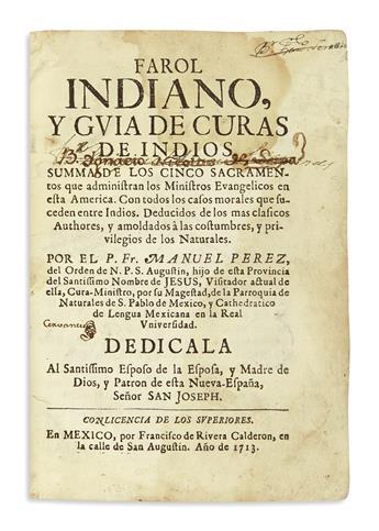 (MEXICAN IMPRINT--1713.) Perez, Manuel. Farol indiano, y guia de curas de indios,