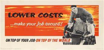 DESIGNER UNKNOWN. LOWER COSTS . . . MAKE YOUR JOB SECURE! Circa 1950s. 26x55 inches, 68x139 cm. J. Weiner Ltd., [London.]