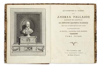 ARCHITECTURE.  Bertotti Scamozzi, Ottavio. Le Fabbriche . . . di Andrea Palladio. 4 vols.  1796. Lacks 2 plates + Le Termi dei Romani.