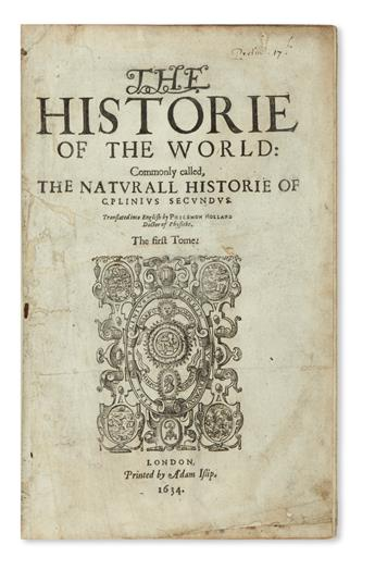 PLINIUS SECUNDUS, GAIUS. The Historie of the World: Commonly called, The Naturall Historie.  1634