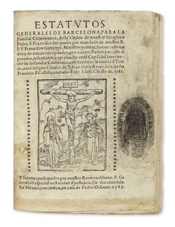 (MEXICAN IMPRINT--1585.) Estatutos generales de Barcelona, para la Familia Cismontana, de la Orden de nuestro