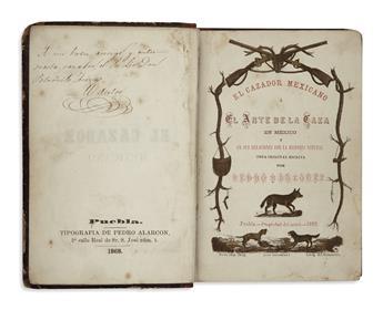 (MEXICO--SPORTING.) Blázquez, Pedro. El cazador mexicano: el arte de la caza en Mexico y en sus relaciones con la historia natural.