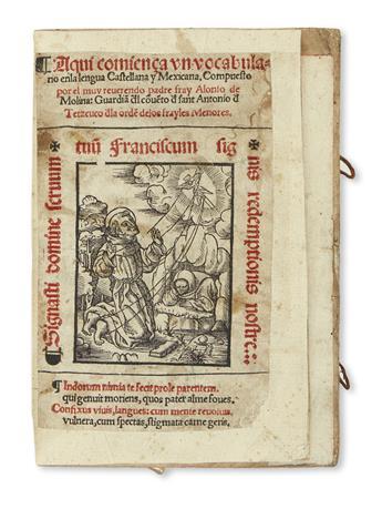 (MEXICAN IMPRINT--1555.) Molina, Alonso de. Aquí comiença un vocabulario en la lengua Castellana y Mexicana.