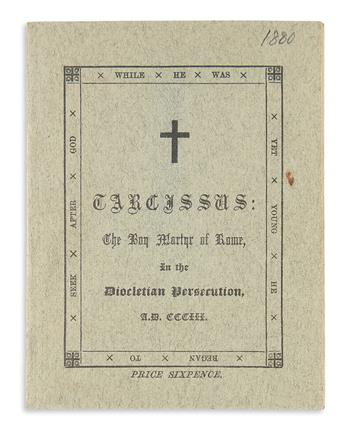 [CORVO, BARON (pseud, of Frederick William Rolfe)]. Tarcissus: The Boy Martyr of Rome, in the Diocletian Persecution A.D. CCCIII.