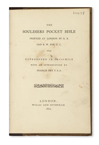 BIBLE IN ENGLISH.  The Souldiers Pocket Bible printed at London . . . 1643 . . . with an Introduction by Francis Fry F. S. A.  1862