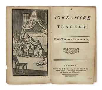 SHAKESPEARE, WILLIAM, attributed to. A Yorkshire Tragedy. By Mr. William Shakespear.  1735