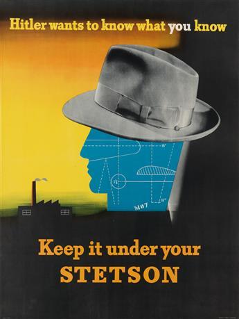 EDWARD MCKNIGHT KAUFFER (1890-1954). KEEP IT UNDER YOUR STETSON. 1942. 39x29 inches, 99x73 cm. John B. Stetson & Co., Philadelphia.