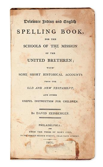 (AMERICAN INDIANS.) Zeisberger, David. Delaware Indian and English Spelling Book for the Schools of the Mission of the United Brethren.
