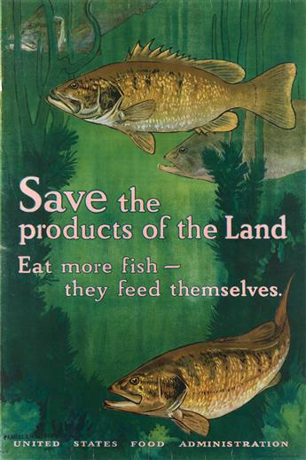 CHARLES LIVINGSTON BULL (1874-1942). SAVE THE PRODUCTS OF THE LAND / EAT MORE FISH. Circa 1918. 29x19 inches, 75x50 cm. Haywood, Strass