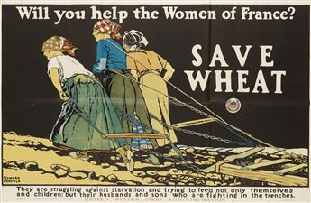 EDWARD PENFIELD (1866-1925). WILL YOU HELP THE WOMEN OF FRANCE? / SAVE WHEAT. 1918. 36x56 inches, 92x142 cm. W.F. Powers Co., Litho., N