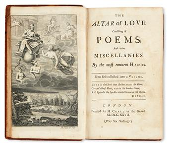 POETICAL MISCELLANY.  The Altar of Love. Consisting of Poems . . . By the most eminent Hands.  1727