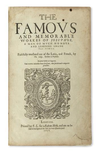 JOSEPHUS, FLAVIUS.  The Famous and Memorable Workes of Josephus.  1632