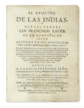 (MEXICAN IMPRINT--1661.) Peralta Calderon, Mathias de. El Apostol de las Indias, y nuevas gentes San Francisco Xavier.