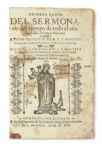 (MEXICAN IMPRINT--1614.) León, Martín de. Primera parte del sermonario del tiempo de todo el año, duplicado, en lengua Mexicana.