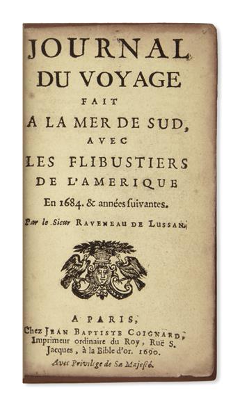 (PIRATES.) Raveneau de Lussan, Sieur de. Journal du Voyage fait a la Mer de Sud, avec les Flibustiers de lAmerique.