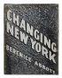 ABBOTT, BERENICE. Changing New York.