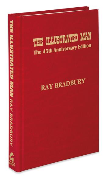 BRADBURY, RAY. Illustrated Man: The 45th Anniversary Edition.