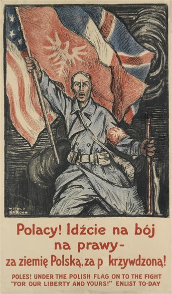 WITOLD GORDON (1885-1968). POLES! UNDER THE POLISH FLAG ON TO THE FIGHT / FOR OUR LIBERTY AND YOURS! Circa 1916. 38x22 inches, 96x57
