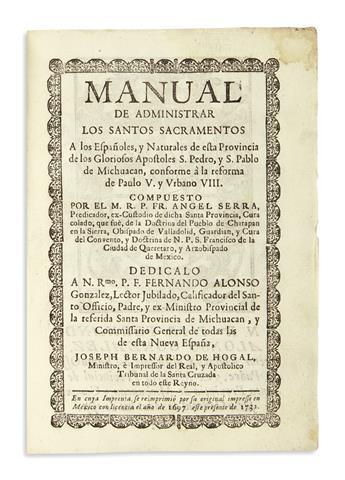 (MEXICAN IMPRINT--1731.) Serra, Angel. Manual de administrar los santos sacramentos a los españoles, y naturales de esta provincia.