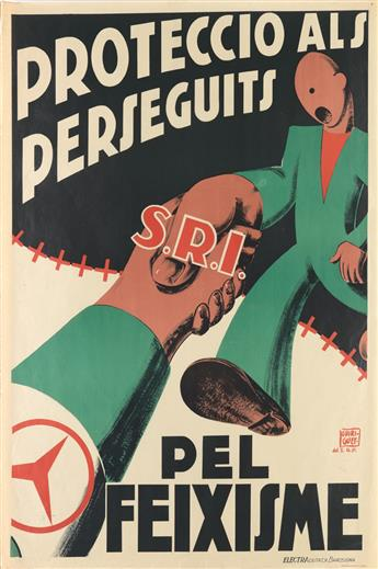 GUIRIGUET (DATES UNKNOWN). PROTECCIO ALS PERSEGUITS / PEL FEIXISME. Circa 1937. 39x27 inches, 99x69 cm. Electra, Barcelona.