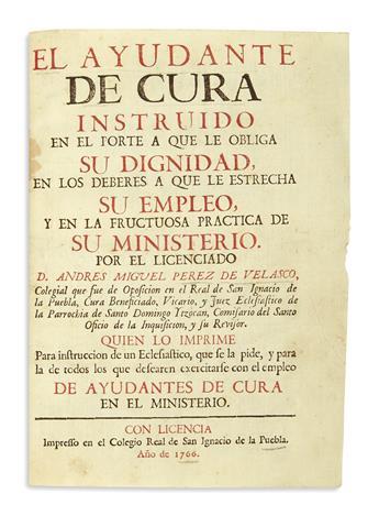(MEXICAN IMPRINT--PUEBLA.) Pérez de Velasco, Andres Miguel. El ayudante de cura.
