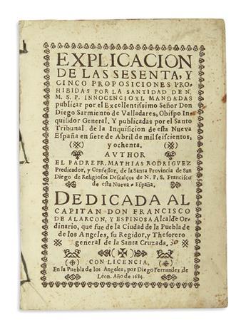 (MEXICAN IMPRINT--PUEBLA.) Rodríguez, Matías. Explicacion de las sesenta y cinco proposiciones prohibidas por . . . Innocencio XI.
