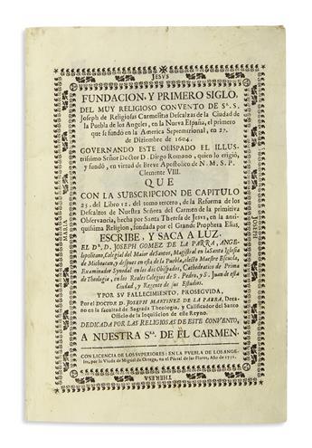 (MEXICAN IMPRINT--PUEBLA.) Gomez de la Parra, Jose. Fundacion y Primero Siglo del . . . Convento de Sr. S. Joseph . . .