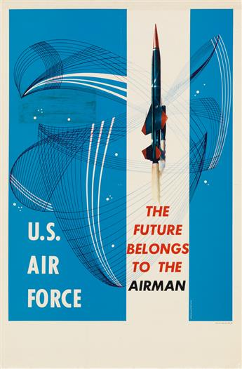APPELBAUM (DATES UNKNOWN) & SHELDON J. STREISAND (DATES UNKNOWN). U.S. AIR FORCE / THE FUTURE BELONGS TO THE AIRMAN. Circa 1961. 38x25