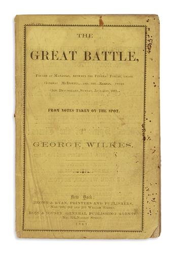 (CIVIL WAR.) Wilkes, George. The Great Battle Fought at Manassas . . . from Notes Taken on the Spot.