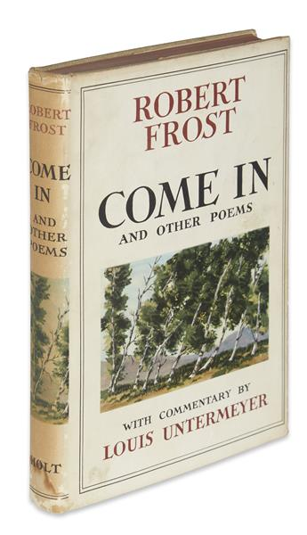 FROST, ROBERT. Come in and Other Poems.