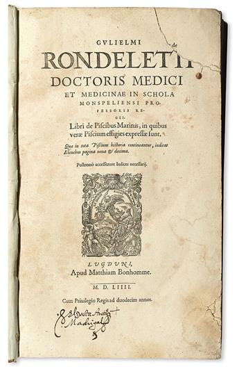 RONDELET, GUILLAUME. Libri de piscibus marinis.  2 vols. in one.  1554-55