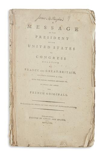 [WASHINGTON, GEORGE.] A Message of the President of the United States to Congress Relative to France and Great-Britain.