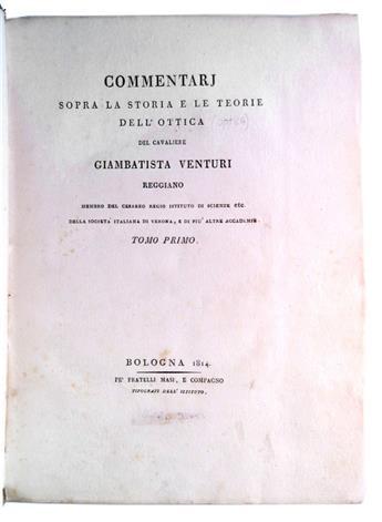 VENTURI, GIOVANNI BATTISTA. Commentari sopra la Storie e le Teorie dellOttica . . . Tomo Primo [all published].  1814