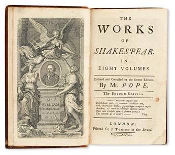 SHAKESPEARE, WILLIAM.   The Works of Shakespear . . . Collated and corrected . . . by Mr. [Alexander] Pope.  8 vols in 9.  1728
