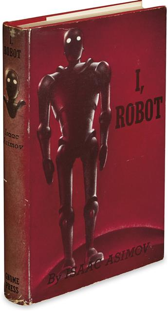 ASIMOV, ISAAC. I, Robot.