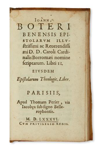 BOTERO, GIOVANNI. Epistolarum . . . Libri II. Eiusdem Epistolarum theologic[arum]. Liber.  1586