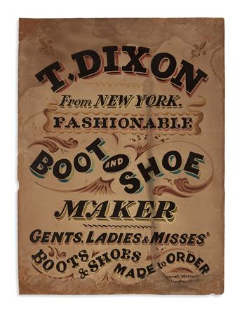 (NEW YORK CITY.) T. Dixon from New York, Fashionable Boot and Shoe Maker, Gents, Ladies & Misses Boots & Shoes Made to Order.