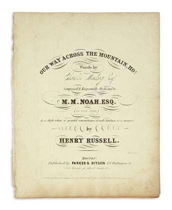 (JUDAICA.) Mackay, Charles; and Henry Russell. Our Way Across the Mountain, Ho! . . . Dedicated to M.M. Noah.