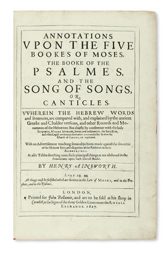 BIBLE IN ENGLISH.  Ainsworth, Henry. Annotations upon the Five Bookes of Moses [etc.].  1627