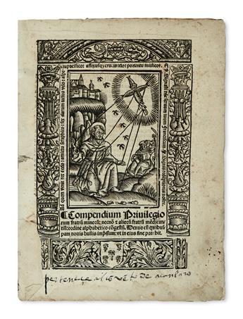 FRANCISCANS.  Casarubios [or Casarrubios], Alfonso de. Compendium Privilegiorum fratru[m] minoru[m].  1530