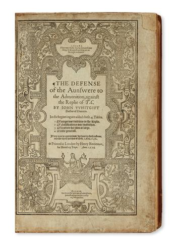 WHITGIFT, JOHN. The Defense of the Aunswere to the Admonition, against the Replie of T[homas]. C[artwright].  1574