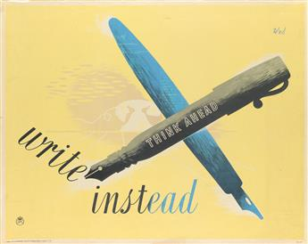 ZERO (HANS SCHLEGER, 1898-1976). THINK AHEAD / WRITE INSTEAD. 1945. 28x36 inches, 73x91 cm. St. Michaels Press Ltd., London.